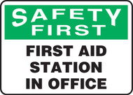 Safety First - First Aid Station In Office Sign- .040 Aluminum - 10'' X 14''