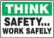 Think - Safety... Work Safely