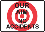 """Our Aim No Accidents Sign 10"""" x 14"""" Plastic"""