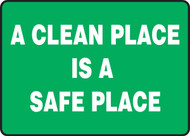 A Clean Place Is A Safe Place