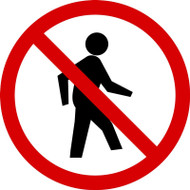 ISO Prohibition Safety Sign- No Pedestrians Sign- Adhesive Vinyl - 6''