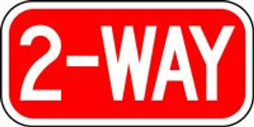 "2-way traffic sign- 6"" x 12"""
