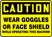 MEQM743 Caution wear googles or face shield while operating this machine sign