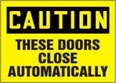 Caution - These Doors Close Automatically Sign