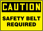Caution - Safety Belt Required