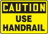 Caution - Use Handrail