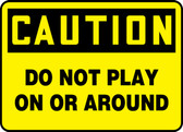 Caution - Do Not Play On Or Around