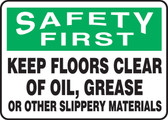 Safety First - Keep Floors Clear Of Oil-Grease Or Other Slippery Materials