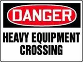 Danger - Danger Heavy Equipment Crossing