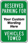 Reserved Parking For - custom wording here- Vehicles Towed