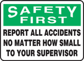 Safety First - Report All Accidents No Matter How Small To Your Supervisor
