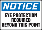 Notice - Eye Protection Required Beyond This Point