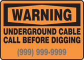 Warning - Underground Cable Call Before Digging ___-___-____ 1