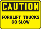 Caution - Forklift Trucks Go Slow