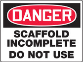 Danger - Scaffold Incomplete Do Not Use 1