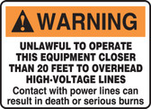 Warning Lawful To Operate This Equipment Closer Than 20 Feet To Overhead High-Voltage Lines