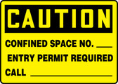 Caution - Confined Space No. ___ Entry Permit Required Call ___