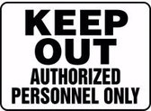 Keep Out Authorized Personnel Only 1