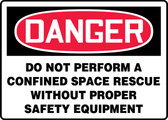 Danger - Do Not Perform A Confined Space Rescue Without Proper Safety Equipment