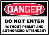 Danger - Do Not Enter Without Permit And Authorized Attendant