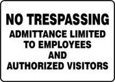No Trespassing Admittance Limited To Employees And Authorized Visitors 1