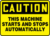 Caution - This Machine Starts And Stops Automatically