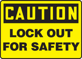 Caution - Lockout  For Safety