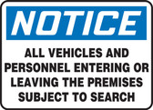 Notice - All Vehicles And Personnel Entering Or Leaving The Premises Subject To Search