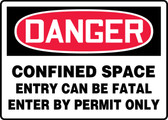 Danger - Confined Space Entry Can Be Fatal Enter By Permit Only
