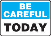 Be Careful - Today