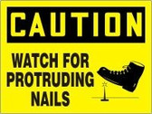 Caution Watch For Protruding Nails Sign with Graphic