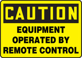 Caution - Equipment Operated By Remote Control