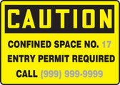Caution - Confined Space No. ___ Entry Permit Required Call ___ 1