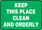 Keep This Place Clean And Orderly - .040 Aluminum - 10'' X 14''