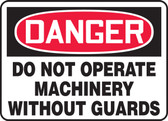Danger - Do Not Operate Machinery Without Guards