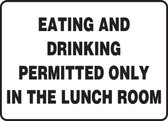 Eating And Drinking Permitted Only In The Lunch Room