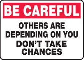 Be Careful - Others Are Depending On You Don'T Take Chances