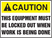 This Equipment Must Be Locked Out When Work Is Being Done