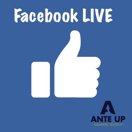Facebook LIVE for Ante Up Graphic Supply