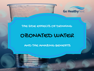​Ozonated water side effects - reality or myth?