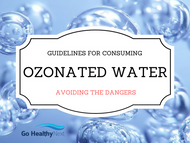 ​Ozonated Water Dangers - Guidelines for Proper Consumption