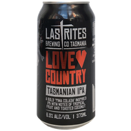 Last Rites Love Country Tasmanian IPA