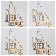 Drink Beer From Here - Queensland Beer Coaster