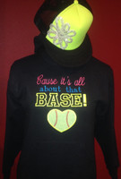 Cause It's All About That Base Softball Hooded Sweatshirt