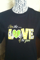 For the Love Of The Game Custom Tee