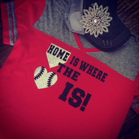 Home is Where The Heart IS Baseball Jersey Tee
