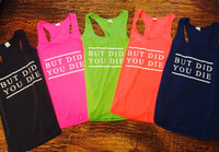 """But Did You Die"" Fitness Tank"