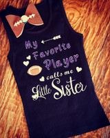 My Favorite Player calls me Little Sister Football Tee