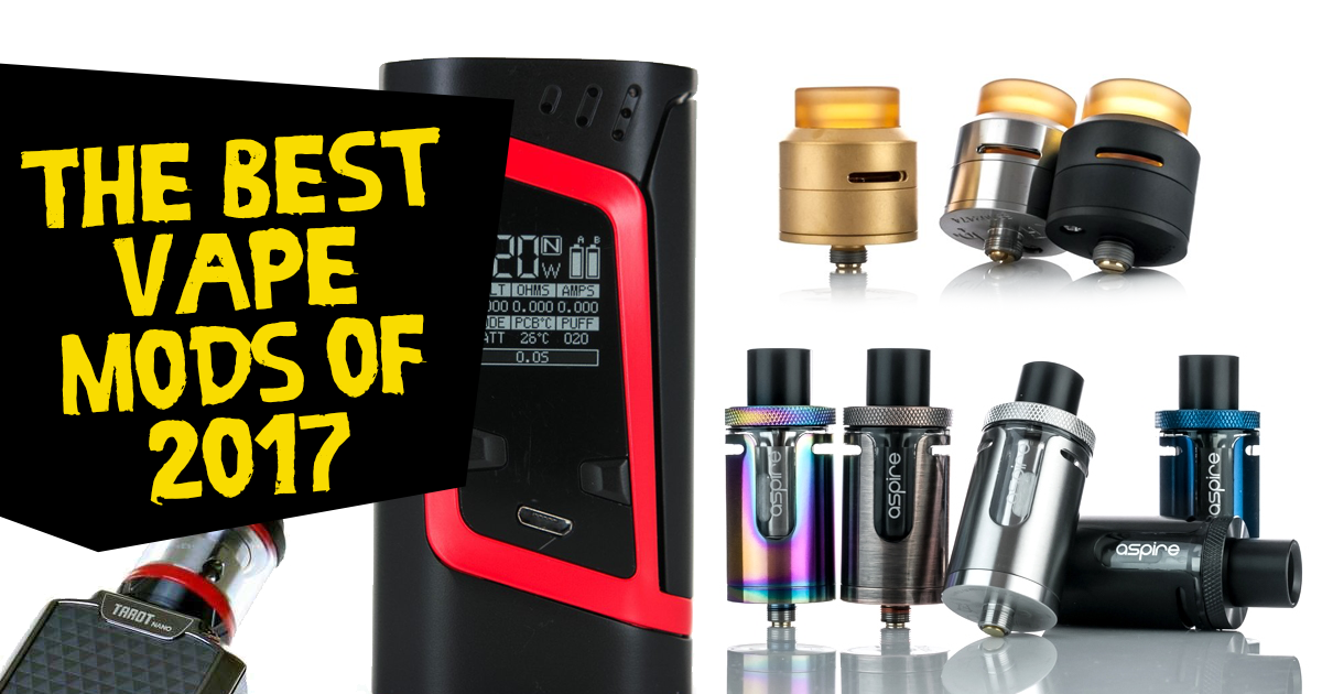 2017 The Best Vape Mods (Tanks & RDA's too)