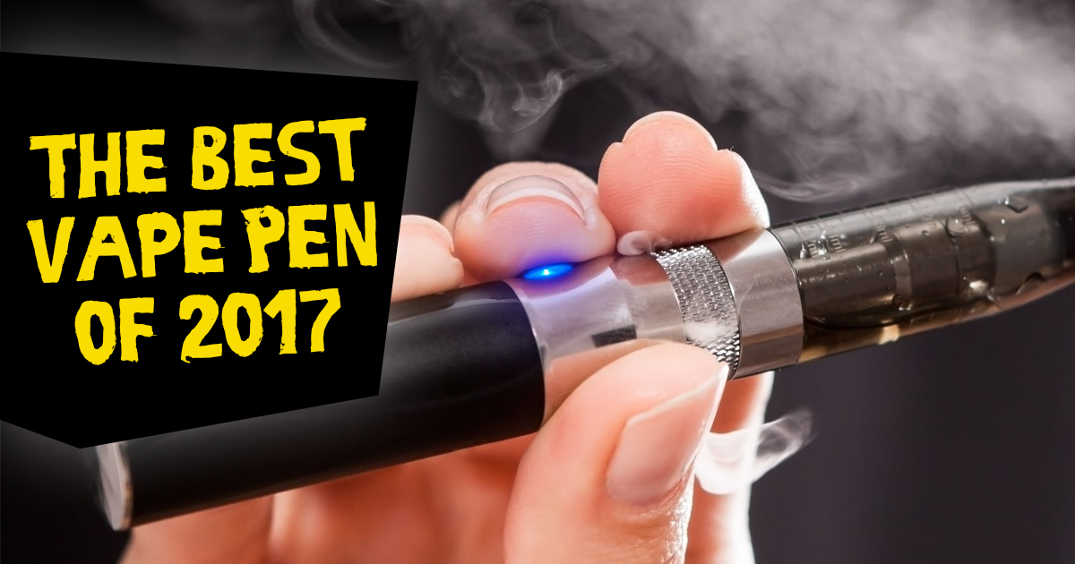 The Best Vape Pen of 2017